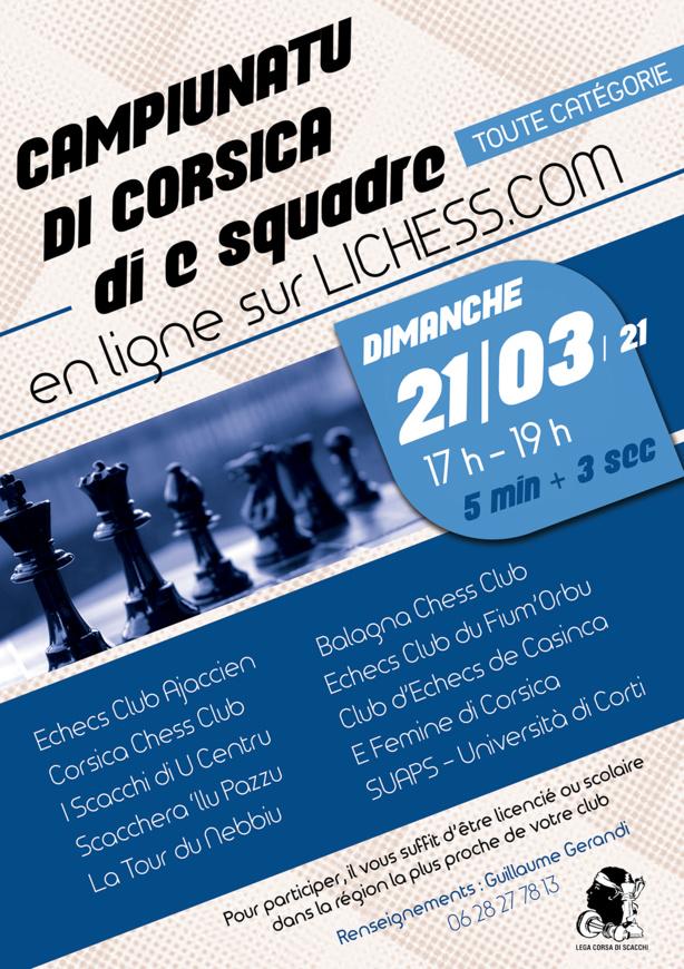 """Chers membres, participez au championnat de Corse par équipe toute catégorie en ligne sur Lichess.com le 21/03/2021 ! Pour représenter votre club il suffit de vous inscrire dans l'équipe """"I Scacchi Aiaccini"""" Voici le lien avec de plus amples informations : https://www.corse-echecs.com/Campiunatu-di-Corsica-di-e-squadre-in-linea-u-21-di-marzu_a3631.html"""